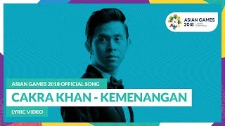 [3.68 MB] KEMENANGAN - Cakra Khan - Official Song Asian Games 2018