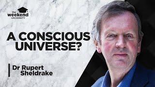 A Conscious Universe? – Dr Rupert Sheldrake