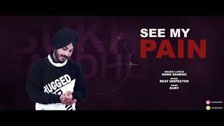 Kina tenu pyar main kardi | (Full Video) Sukh Sandhu | See My Pain | Latest Punjabi Song 2018