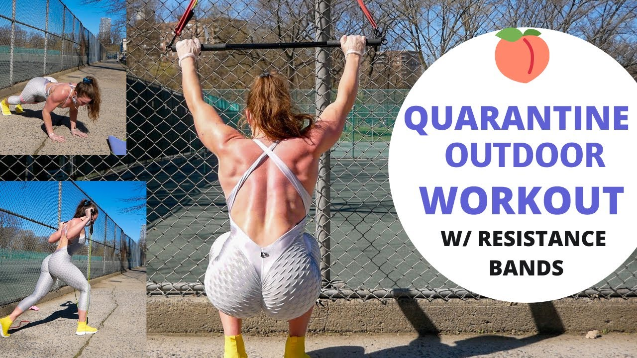 QUARANTINE OUTDOOR WORKOUT WITH RESISTANCE BANDS
