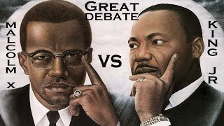 GREAT DEBATE Martin Luther King Jr vs Malcom X Non-Violence vs Violence Christian Muslim Discussion