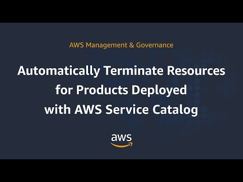 Automatically Terminate Resources for Products Deployed with AWS Service Catalog