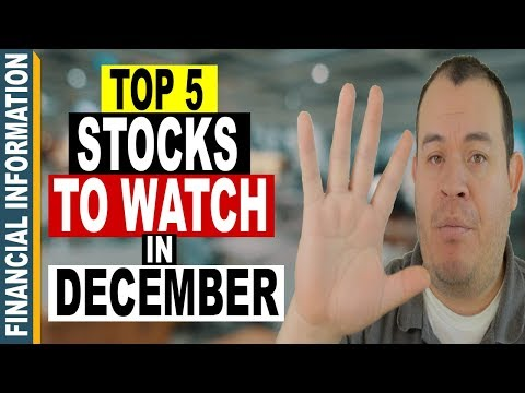 5 Stocks to WATCH in DECEMBER 2017 📈 | Top 5 Stocks to WATCH🔎 INVEST📊or TRADE📈