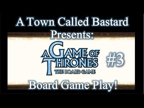 A Game Of Thrones - Board Game Play (Part 3)