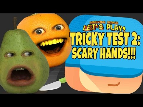 Annoying Orange and Pear - Tricky Test 2: SCARY HANDS!!!