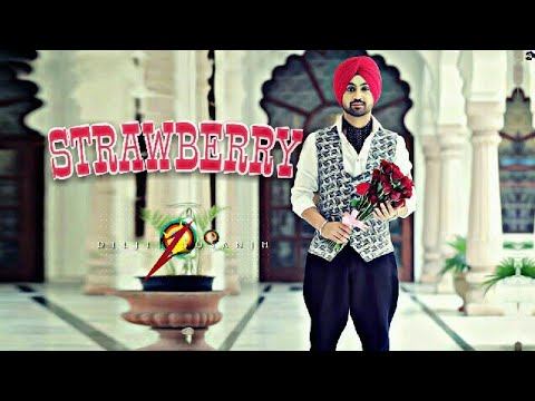 Strawberry 🍓 (FULL SONG) - Diljit Dosanjh | New Punjabi Songs 2017