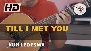 Till I Met You - Kuh Ledesma (solo guitar cover)