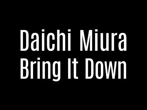 三浦大知 (Daichi Miura) / Bring It Down (Short Ver.)