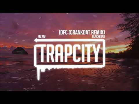 Blackbear  IDFC Crankdat Remix
