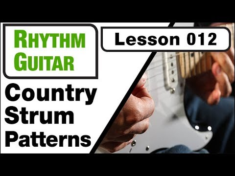 RHYTHM GUITAR 012: Country Strum Patterns (part one)