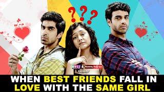 When Best Friends Fall In Love With The Same Girl  Ft. Keshav Sadhna Rohan Andamp Shreya  Rvcj