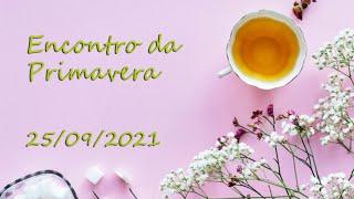 Encontro da Primavera - 25/09/2021