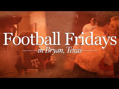 Football Fridays in Bryan, Texas