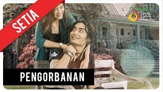 Video Setia Band - Pengorbanan | Official Video Clip download MP3, 3GP, MP4, WEBM, AVI, FLV Oktober 2017