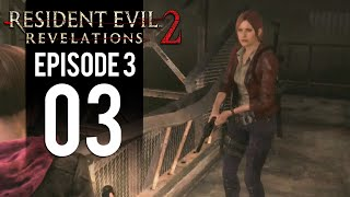 Resident Evil Revelations 2 Episode 3 - Gameplay Part 3 - Into The Sewers (PS4)