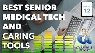 Ep #12  Best Senior Tech And Caring Tools | Cyberguy