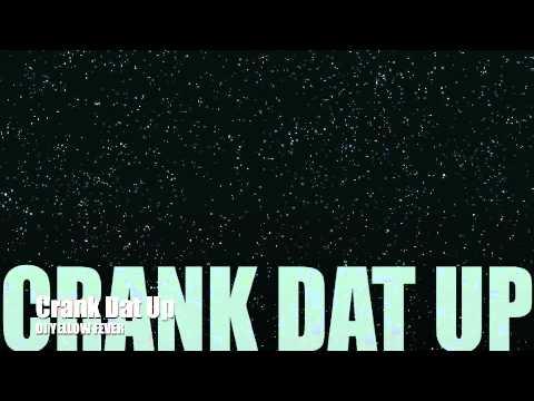 Crank Dat Up ( Yellow Fever Mix)