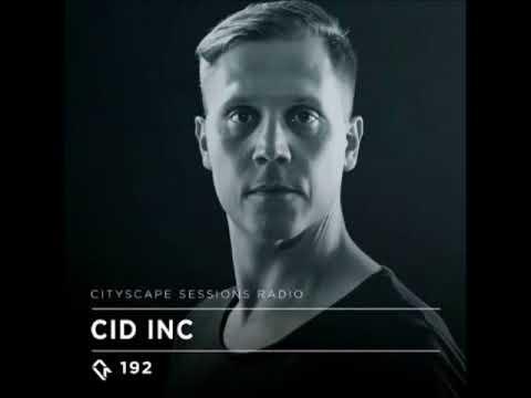 Cid Inc  - Cityscape Sessions 192
