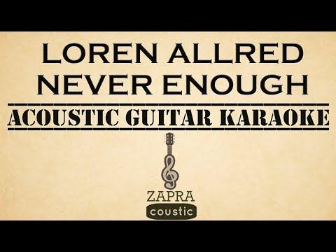 Loren Allred - Never Enough (Acoustic Guitar Karaoke)
