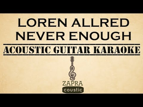 Loren Allred - Never Enough (Acoustic Guitar Karaoke)