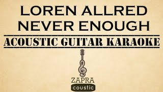 Download Lagu Loren Allred - Never Enough (Acoustic Guitar Karaoke) Mp3