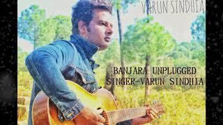 | BANJAARA | UNPLUGGED | VARUN SINDHIA