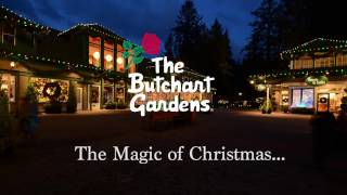 The Butchart Gardens Magic of Christmas