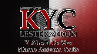 Y Ahora Te Vas - Marco Antonio Solis - karaoke Version Bachata DEMO