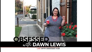 Dawn Lewis is Obsessed with Talking... we explore