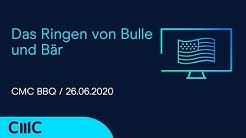 Das Ringen von Bulle und Bär (CMC BBQ 26.06.20)