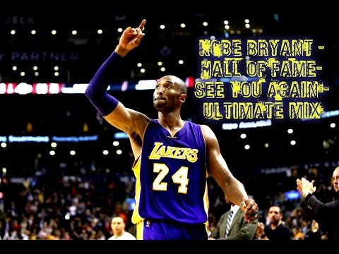 Kobe Bryant -Hall Of Fame-See You Again -ULTIMATE MIX