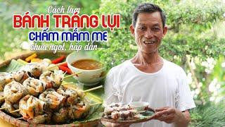 Ông Thọ Làm Bánh Tráng Lụi Chấm Sốt Mắm Me Cực Đơn Giản Mà Lại Ngon Miệng | Ricepaper Rolls