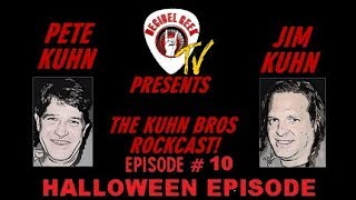 Ep. 10 The Kuhn Bros ROCKCAST! Halloween Episode