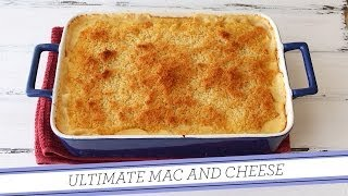 Ultimate Mac & Cheese | Homemade Recipe