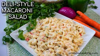 The BEST Macaroni Salad Recipe Ever: How To Make Delicious Deli-Style Macaroni Salad