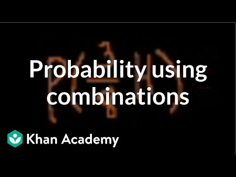 Probability using combinations | Probability and Statistics | Khan Academy