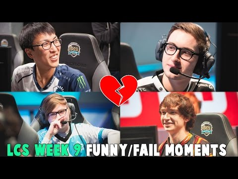LCS WEEK 9 FUNNY/FAIL MOMENTS - 2017 Spring Split