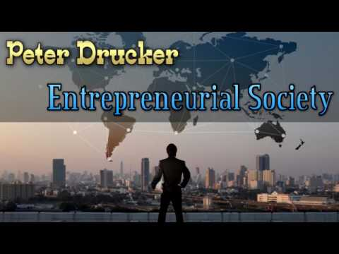 Peter F. Drucker About Entrepreneurial Society