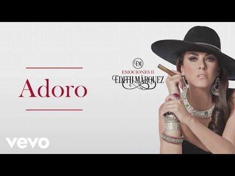 Edith Márquez - Adoro