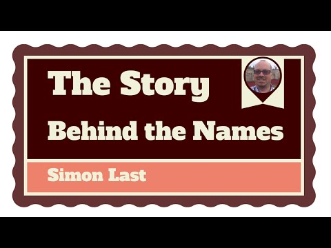 The Story Behind the Names by Simon Last