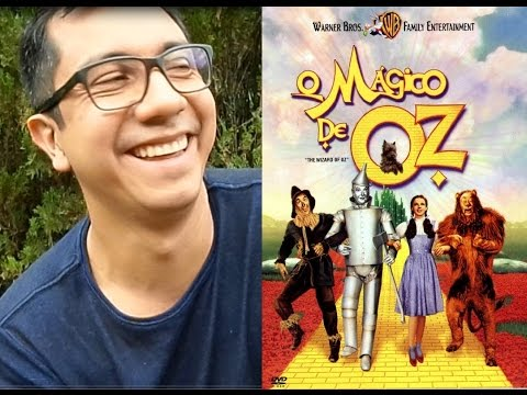 Dica de filme - O Mágico de Oz, de 1939 - Cinema é arte! - SPOILERS