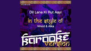 Dil Lene Ki Rut Aayi (In the Style of Vinod & Alka) (Karaoke Version)