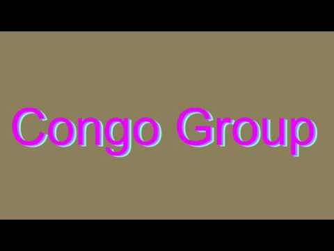 How to Pronounce Congo Group