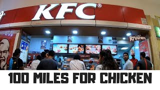 Travelling 100 Miles for KFC in India, I need Fried Chicken!