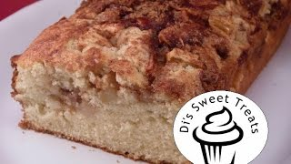 Apple Cinnamon Bread- Di's Sweet Treats