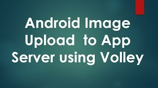 Android Image Upload to App Server using Volley