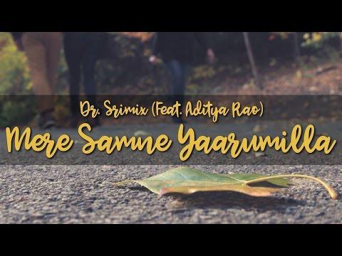 Mere Samne Yaarumilla - Dr. Srimix (ft. Aditya Rao) || Adi & Anuja