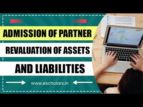 #7 | Admission of Partner | Revaluation of assets and liabilities