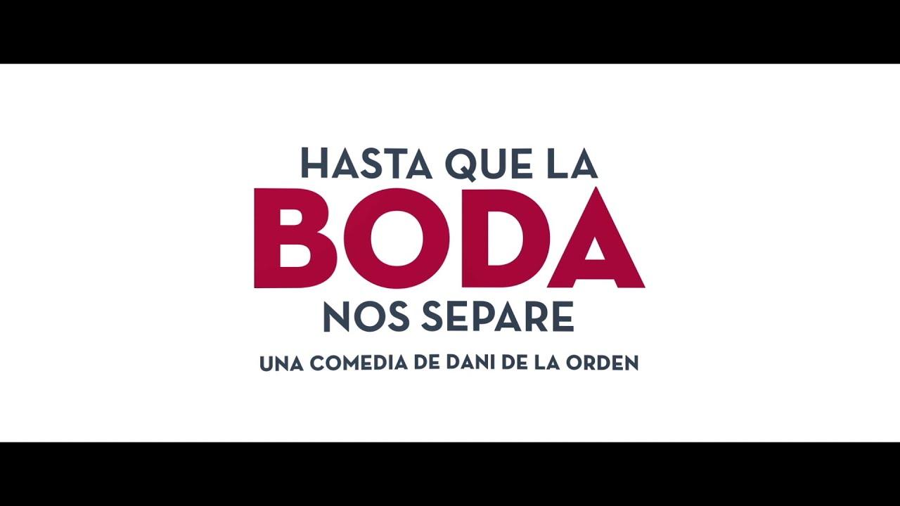 Hasta Que La Boda Nos Separe Tráiler Oficial Youtube