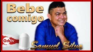 Bebe Comigo - Samuel Silva feat Marlus Viana | Clip Oficial